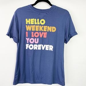 Hello Weekend Graphic T Shirt